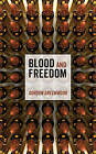 Blood and Freedom by Gordon Greenwood (Paperback, 2013)