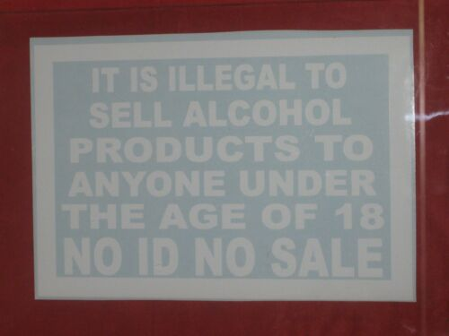 It Is Illegal To Sell Alcohol Sign Adhesive Sticker Window No ID No Sale Vinyl