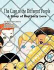 The Cage of the Different People: A Story of Brotherly Love by Benjamin Valdivia (Paperback / softback, 2012)