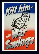 WW ll ~ KILL HIM WITH WAR SAVINGS ~ Government War Poster  ~ Art Repro. Card