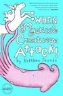 When Mystical Creatures Attack by Kathleen Founds (Paperback, 2014)