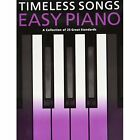 Timeless Songs for Easy Piano by Music Sales Ltd (Paperback, 2014)