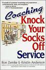 Coaching Knock Your Socks Off Service by Ron Zemke, Kristin J. Anderson (Paperback, 1996)