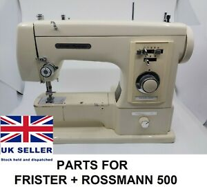 Original Frister Rossmann 500 Sewing Machine Replacement Repair Parts