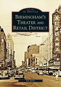 Birmingham's Theater and Retail District by Mr. Hollis, Tim: New
