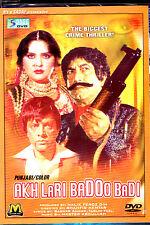 AKH LARI BADOO BADI PUNJABI) -NEW ORIGINAL LOLLYWOOD DVD –
