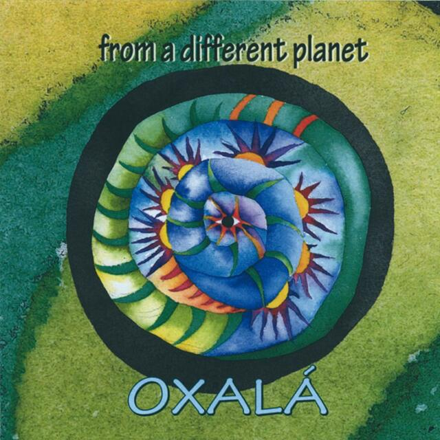 Oxalá - From a Different Planet