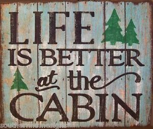 Life is better at the cabin rustic primitive distressed for Life is good home decor