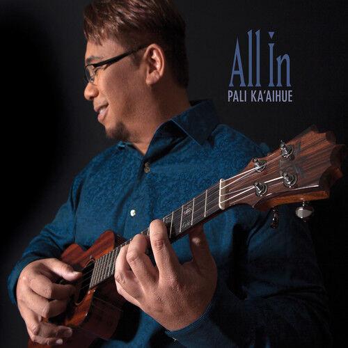 Pali T. Ka'Aihue, Pali Ka'Aihue - All in [New CD]