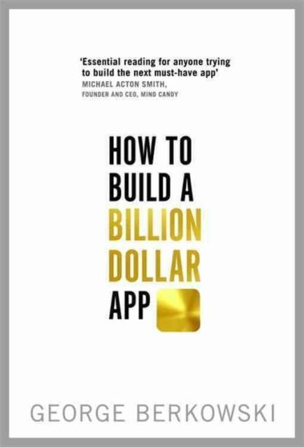 How to Build a Billion Dollar App von George Berkowski (2014, Taschenbuch)
