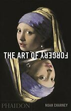 The Art of Forgery by Noah Charney (2015, Hardcover)