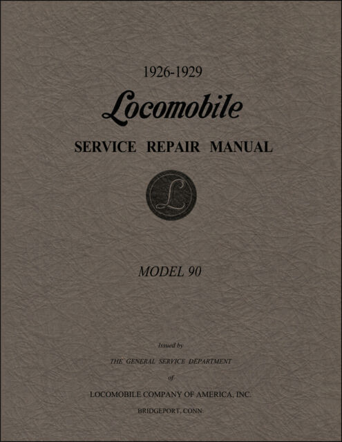 Locomobile Model 90 Service Manual 1926 1927 1928 1929