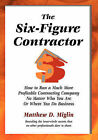 The Six-Figure Contractor by Matthew D Miglin (Paperback / softback, 2006)