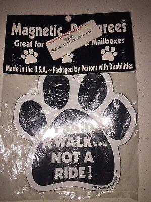 """""""i Said A Walk.....not A Ride"""" Pet Magnet Een Grote Verscheidenheid Aan Goederen"""