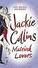 Married Lovers by Jackie Collins (Paperback, 2008)