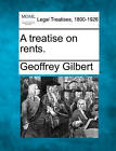 A Treatise on Rents. by Professor of Economics Geoffrey Gilbert (Paperback / softback, 2010)