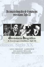 Diccionario Biografico de Dramaturgos Venezolanos. Siglo XX by Luis...