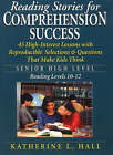 Reading Stories for Comprehension Success: Senior High Level, Reading Levels 10-12 by Katherine L. Hall (Paperback, 2004)
