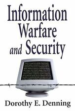 Information Warfare and Security by Dorothy E. Denning (1998, Paperback)