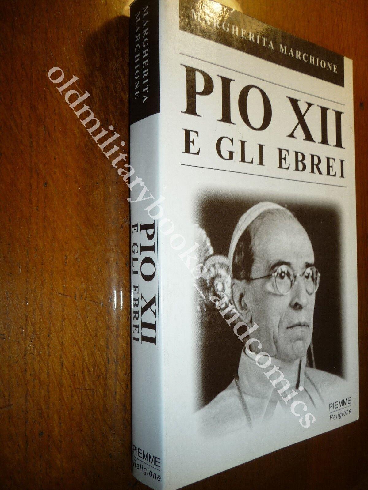 PIO XII E GLI EBREI MARGHERITA MARCHIONE IL RAPPORTO TRA CHIESA ED EBREI IN WWII
