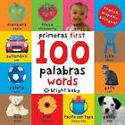 First 100 Words Bilingual: Primeras 100 Palabras - Spanish-English Bilingual by Roger Priddy (Board book, 2013)