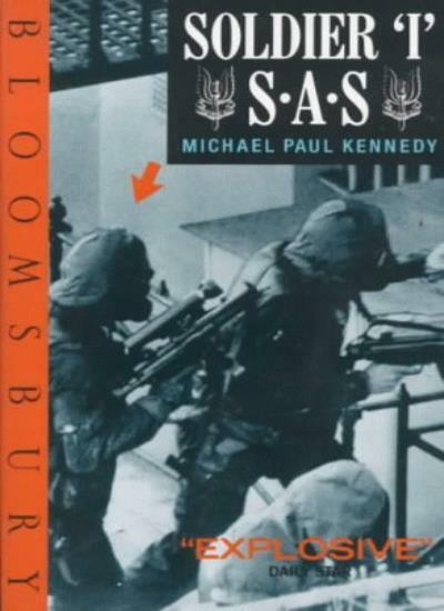 """Soldier ""I"" S.A.S. By Michael Paul Kennedy. 9780747507505"""