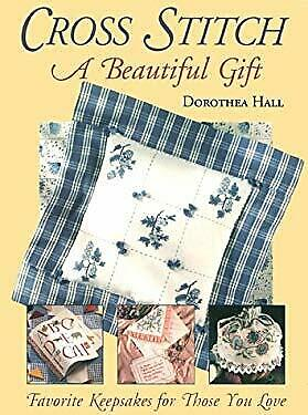 Cross Stitch : A Beautiful Gift by Hall, Dorothea-ExLibrary