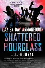 Day by Day Armageddon - Shattered Hourglass by J. L. Bourne (2012, Paperback)