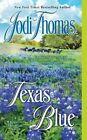 Texas Blue by Jodi Thomas (Paperback / softback, 2013)