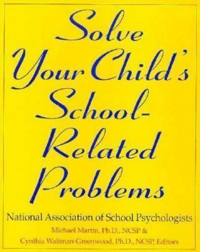 Solve Your Child's School-Related Problems Martin, Michael