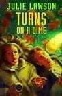 Turns on a Dime by Julie Lawson (Paperback)