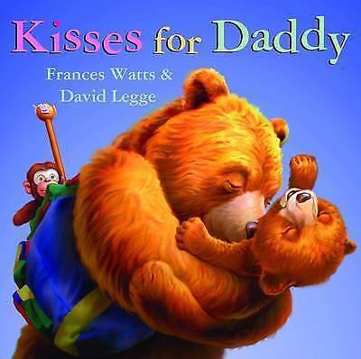 Legge, David, Watts, Frances, Kisses for Daddy, Very Good Book