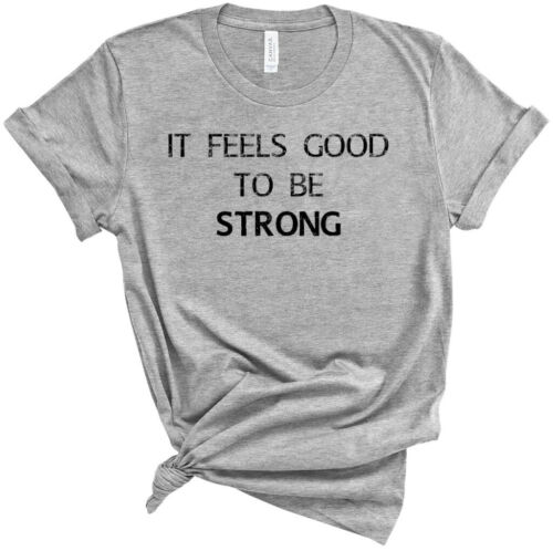 Inspirational Quotes for Women It Feels Good to be Strong Quote Unisex Premium
