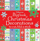 Big Book of Christmas Decorations to Cut, Fold & Stick by Fiona Watt (Paperback, 2013)
