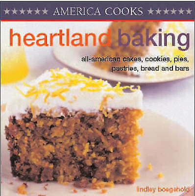 Heartland Baking:All-American Cakes, Cookies, Pies, Pastries, Bread and Bars USA