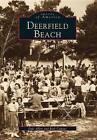 Deerfield Beach by Dale Allen, Rick Capone (Paperback / softback, 2000)