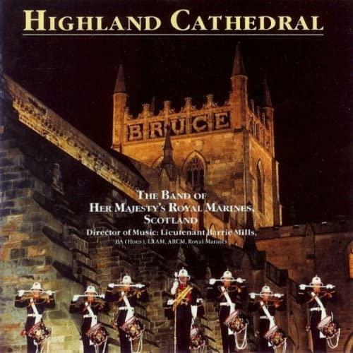 Highland Cathedral - The Band Of HM Royal Marines, Scotland