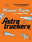 Astrotruckers by Mikael Niemi (Paperback, 2008)