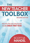 The New Teacher Toolbox: Proven Tips and Strategies for a Great First Year by SAGE Publications Inc (Paperback, 2009)