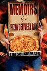 Memoirs of a Pizza Delivery Guy by Tim Schaiberger (Paperback / softback, 2009)