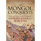 The Mongol Conquests: The Military Operations of Genghis Khan and Sube'etei by Carl Fredrik Sverdrup (Hardback, 2016)