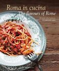Roma in Cucina: The Flavours of Rome by Carla Magrelli (Hardback)