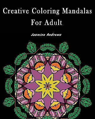 Buy Creative Coloring Mandalas for Adult : Stress Less Coloring by ...