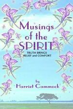 Musings of the Spirit : Truth Brings Relief and Comfort by Harriet Cammock...