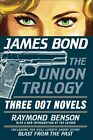 James Bond The Union Trilogy Three 007 Novels 9781605980072 by Raymond Benson