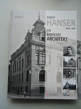 Adolf Hanser 1858-1901 Ein badischer Architekt Karlsruhe 2001
