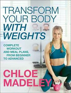 Transform-Your-Body-With-Weights-by-Chloe-Madeley