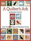A Quilter's Ark: More Than 50 Designs for Foundation Piecing by Margaret Rolfe (Paperback, 2014)