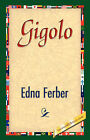 Gigolo by Edna Ferber (Hardback, 2007)