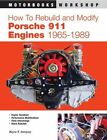 How to Rebuild and Modify Porsche 911 Engines 1966-1989 by Wayne Dempsey (Paperback, 2003)